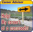 Help! My career's at a crossroads!
